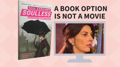 Book Option Does Not a Movie TV Show Film Make Gail Carriger