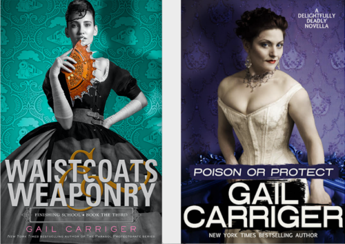 Gail Carriger Waistcoats Weaponry Poison Protect Finsihing School Delightfully Deadly
