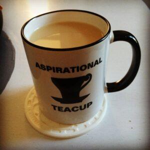 Aspirational Teacup