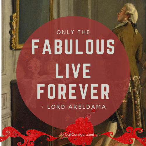 Quote Only The Fabulous live forever Lord Akeldama