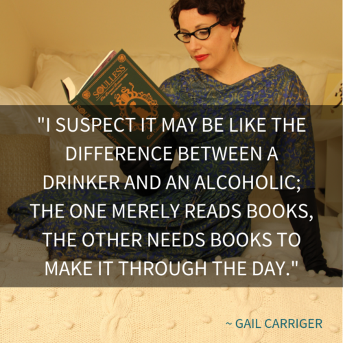 Quote Reading Gail Carriger reader alcoholic drinker