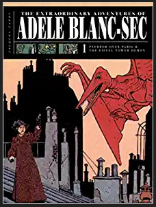 The Extraordinary Adventures of Adéle Blanc-Sec by Tardi
