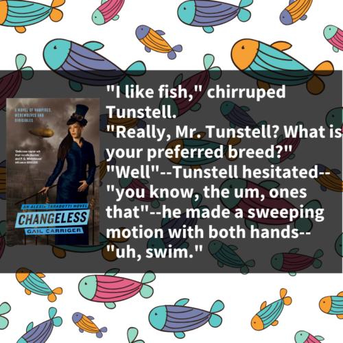 Quote Changeless Fish Tunstell