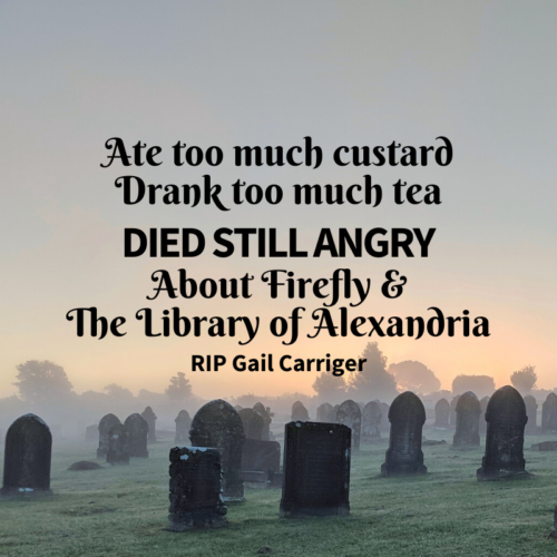 Quote Headstone Epitaph tea custard Firefly Alexandria