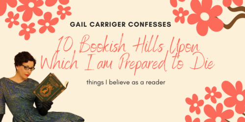 10 Bookish Hills Upon Which I am Prepared to Die