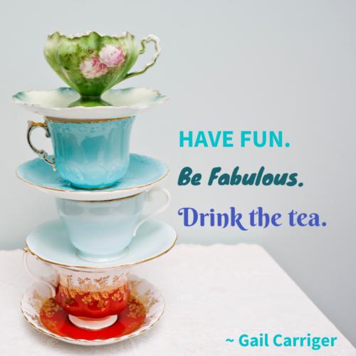Gail Drink tea Fabulous Quote